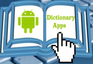 5 of the Most Effective and Useful Dictionary Apps!
